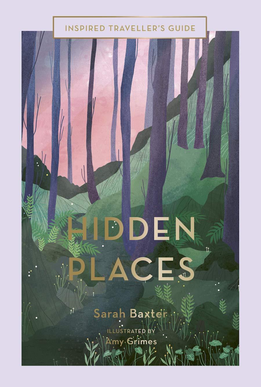 Hidden Places, by Sarah Baxter